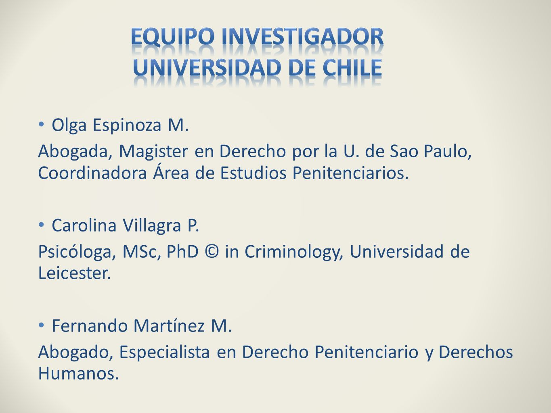 Olga Espinoza M. Abogada, Magister en Derecho por la U. de Sao Paulo, Coordinadora Área de Estudios Penitenciarios. Carolina Villagra P. Psicóloga, MS