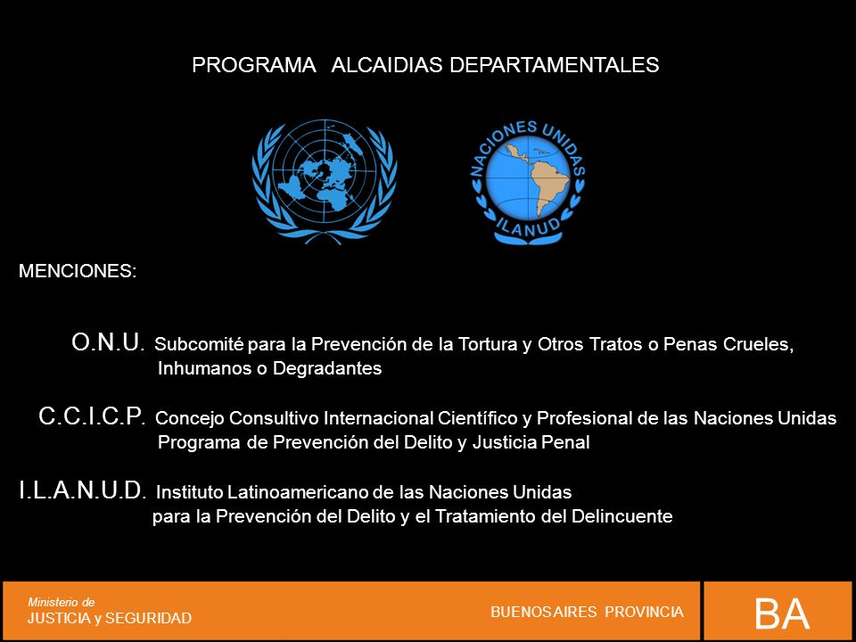 PROGRAMA ALCAIDIAS DEPARTAMENTALES MENCIONES: O.N.U. Subcomité para la Prevención de la Tortura y Otros Tratos o Penas Crueles, Inhumanos o Degradante