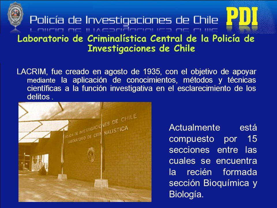 Laboratorio de Criminalística Central de la Policía de Investigaciones de Chile LACRIM, fue creado en agosto de 1935, con el objetivo de apoyar median