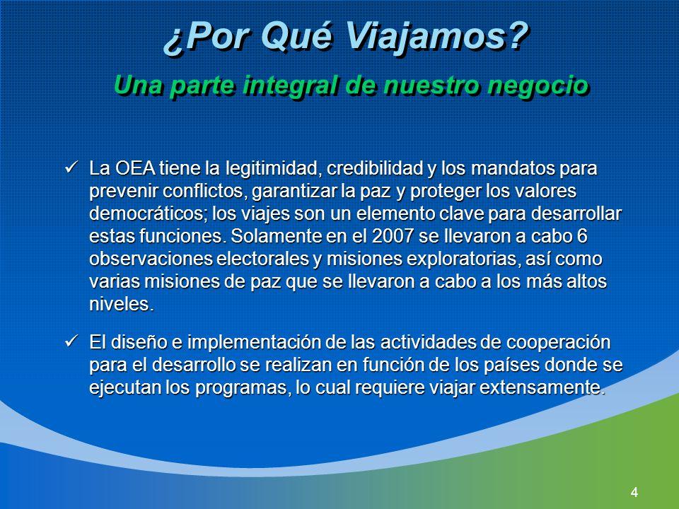 4 La OEA tiene la legitimidad, credibilidad y los mandatos para prevenir conflictos, garantizar la paz y proteger los valores democráticos; los viajes son un elemento clave para desarrollar estas funciones.