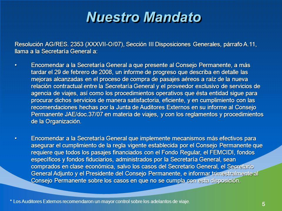 5 Nuestro Mandato Encomendar a la Secretaría General a que presente al Consejo Permanente, a más tardar el 29 de febrero de 2008, un informe de progre