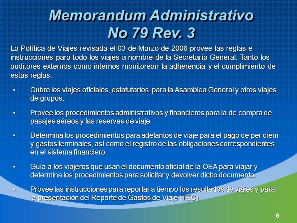 6 Memorandum Administrativo No 79 Rev. 3 Cubre los viajes oficiales, estatutarios, para la Asamblea General y otros viajes de grupos.Cubre los viajes