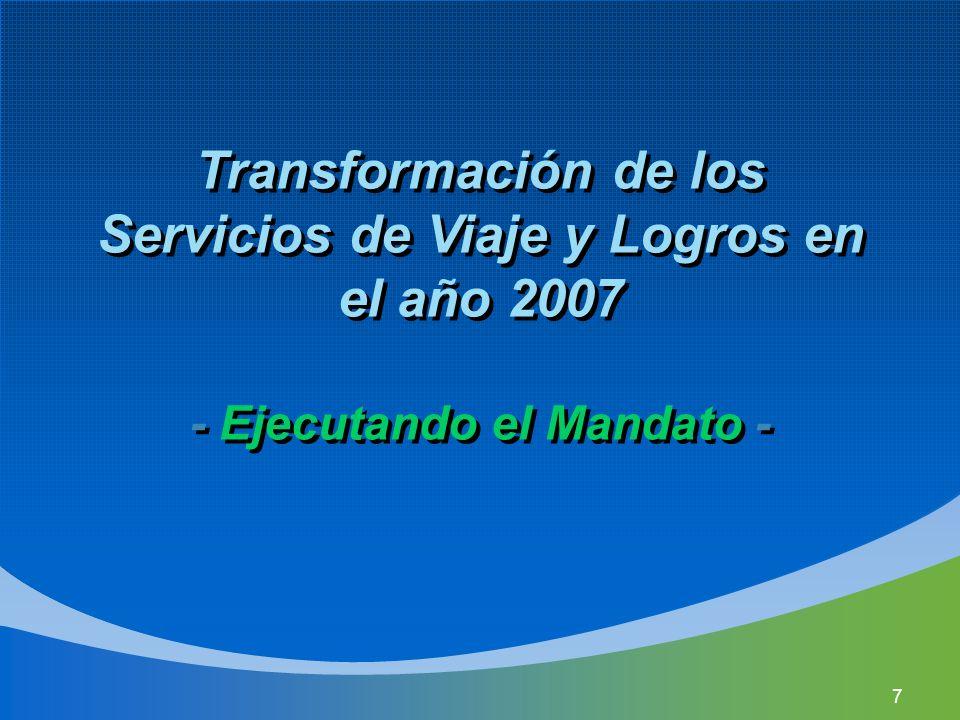 7 Transformación de los Servicios de Viaje y Logros en el año 2007 - Ejecutando el Mandato -