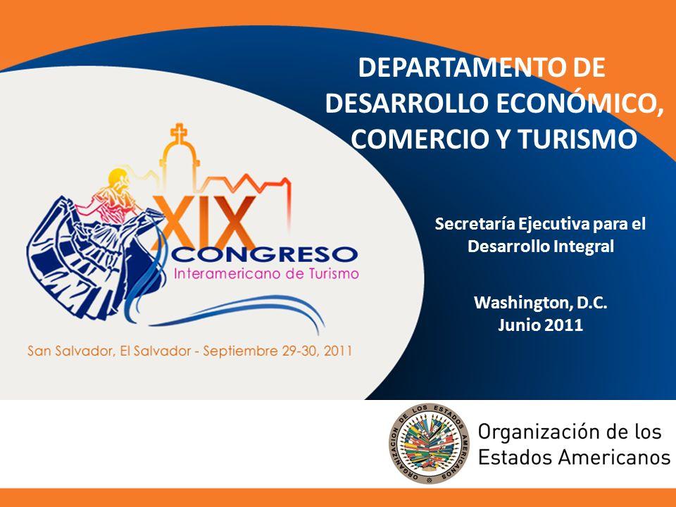 Secretaría Ejecutiva para el Desarrollo Integral Washington, D.C. Junio 2011 DEPARTAMENTO DE DESARROLLO ECONÓMICO, COMERCIO Y TURISMO