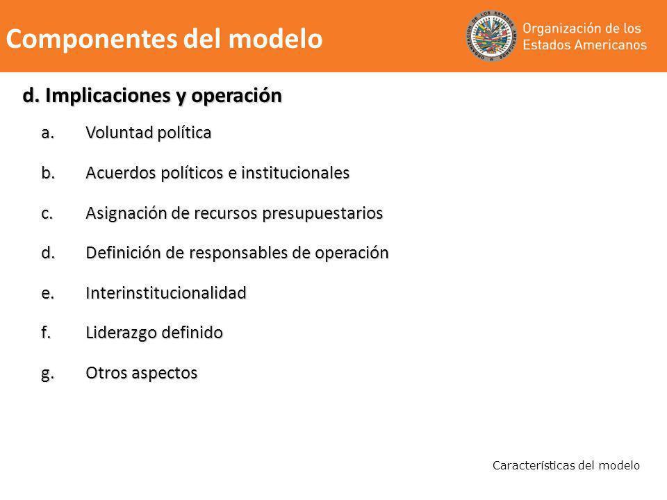 a.Voluntad política b.Acuerdos políticos e institucionales c.Asignación de recursos presupuestarios d.Definición de responsables de operación e.Interi