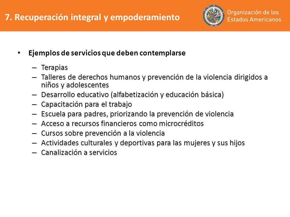 Ejemplos de servicios que deben contemplarse – Terapias – Talleres de derechos humanos y prevención de la violencia dirigidos a niños y adolescentes –