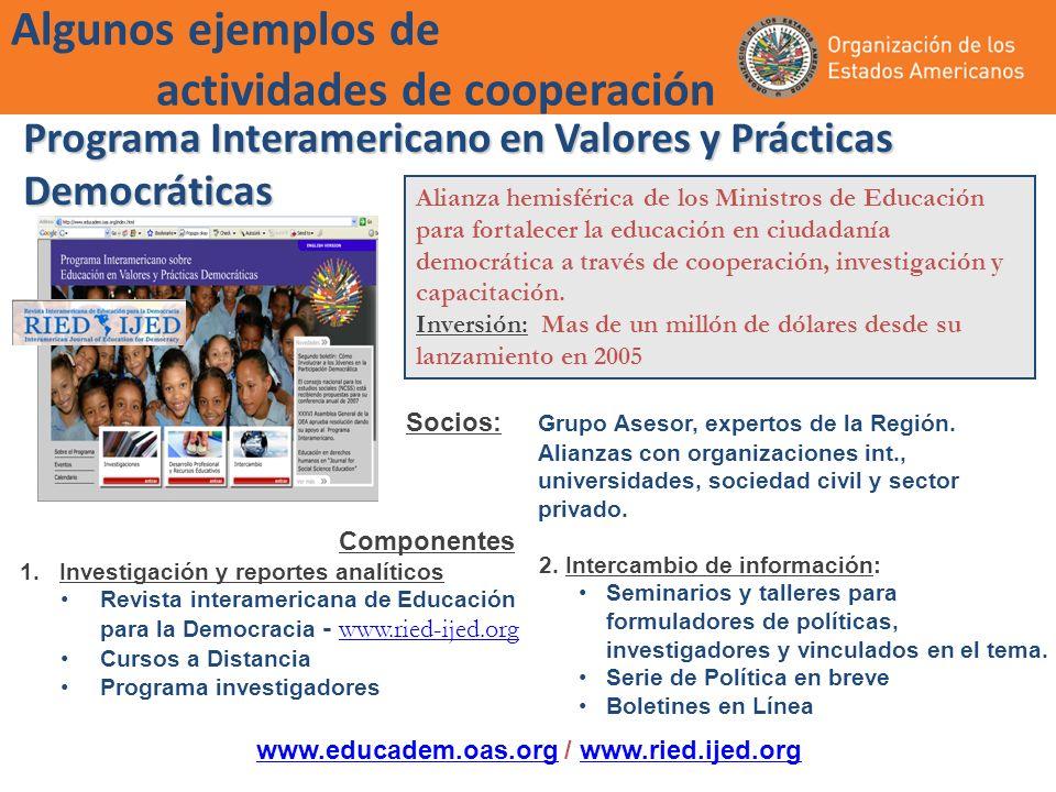 Programa Interamericano en Valores y Prácticas Democráticas Alianza hemisférica de los Ministros de Educación para fortalecer la educación en ciudadanía democrática a través de cooperación, investigación y capacitación.