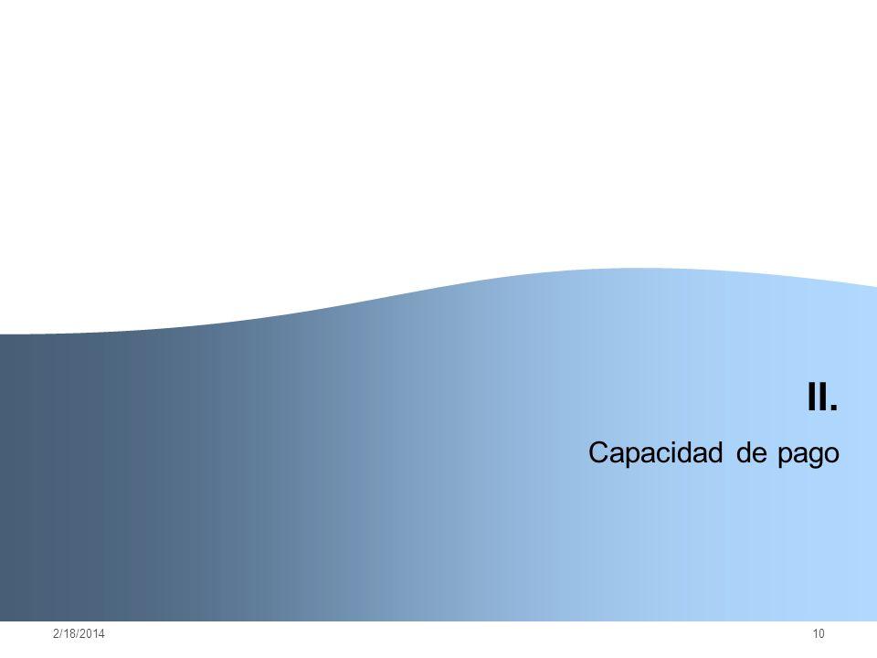 2/18/201410 II. Capacidad de pago
