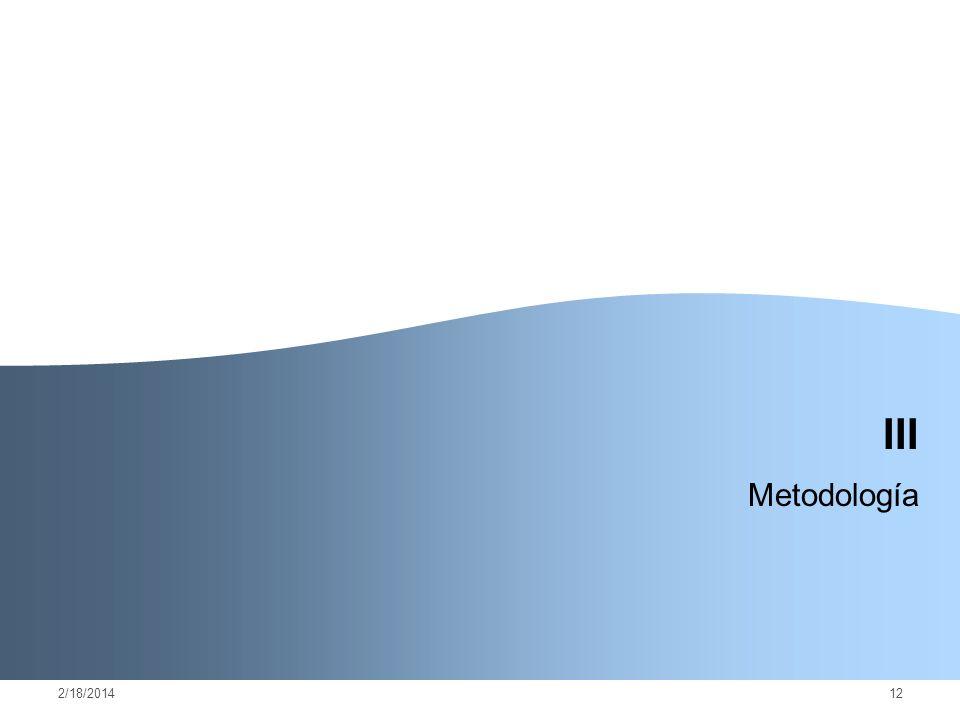 2/18/201412 III Metodología