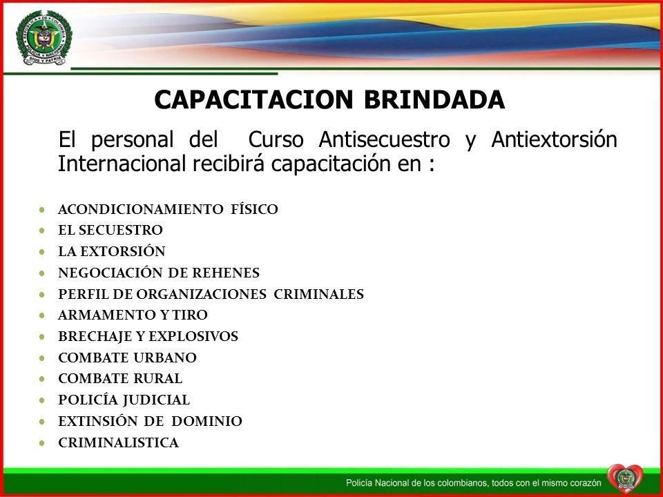 CAPACITACION BRINDADA El personal del Curso Antisecuestro y Antiextorsión Internacional recibirá capacitación en : ACONDICIONAMIENTO FÍSICO EL SECUEST