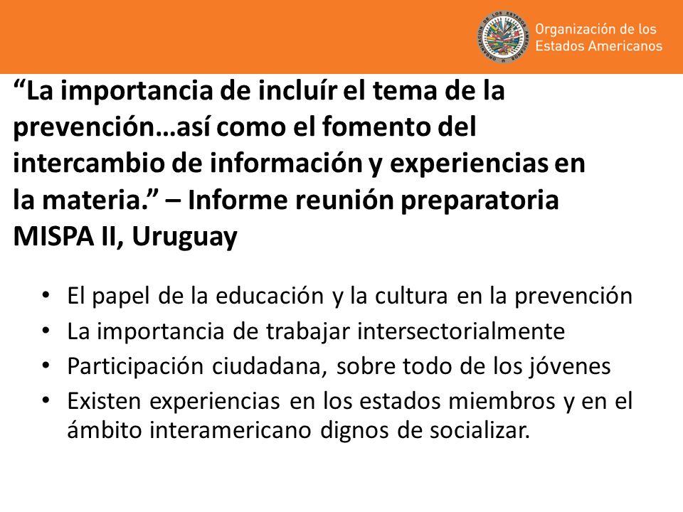 La importancia de incluír el tema de la prevención…así como el fomento del intercambio de información y experiencias en la materia.