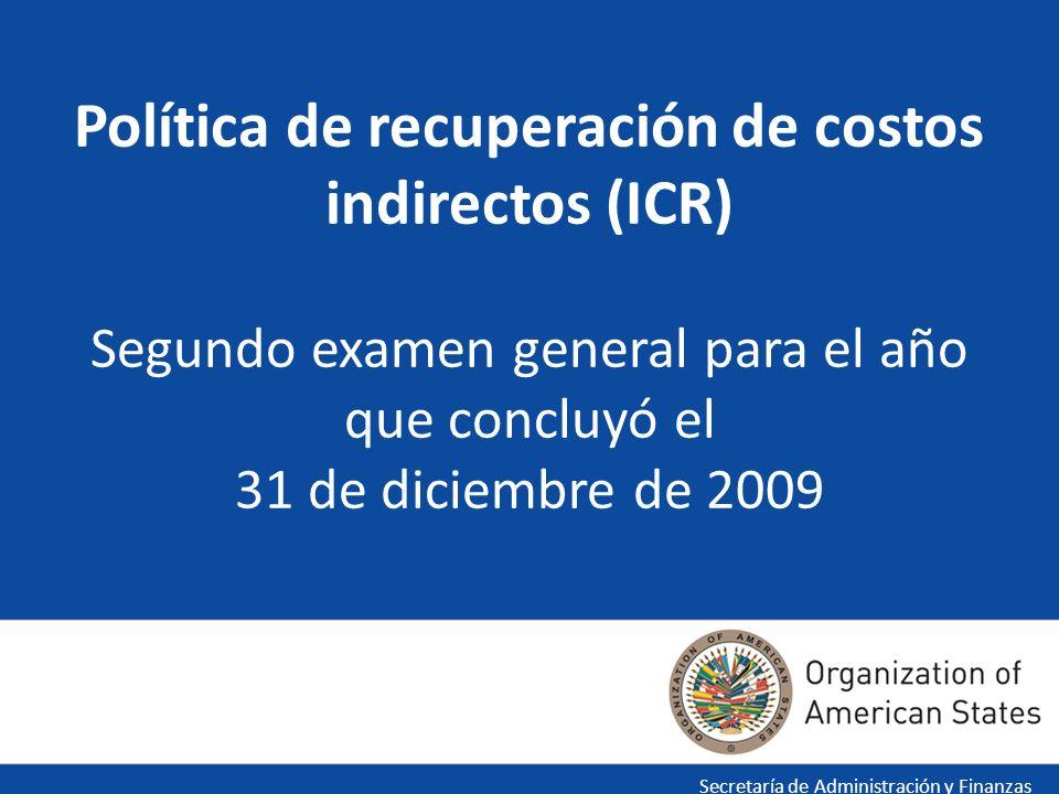 Política de recuperación de costos indirectos (ICR) Segundo examen general para el año que concluyó el 31 de diciembre de 2009 Secretaría de Administración y Finanzas