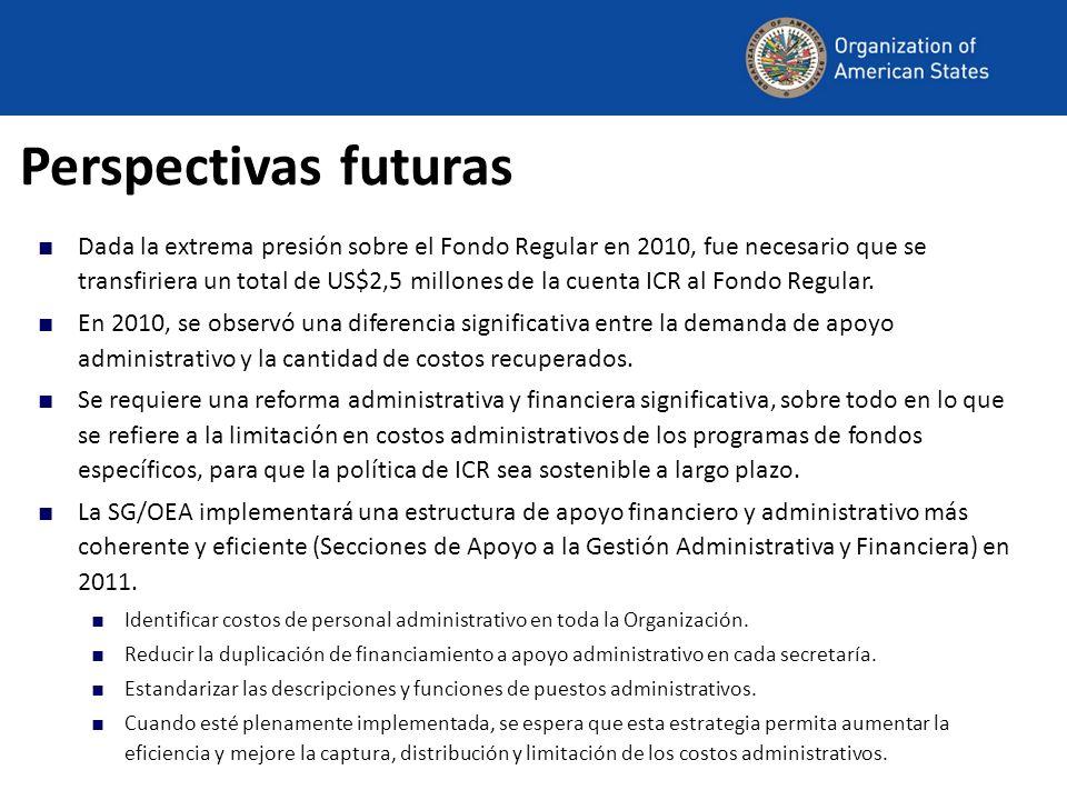 Perspectivas futuras Dada la extrema presión sobre el Fondo Regular en 2010, fue necesario que se transfiriera un total de US$2,5 millones de la cuent