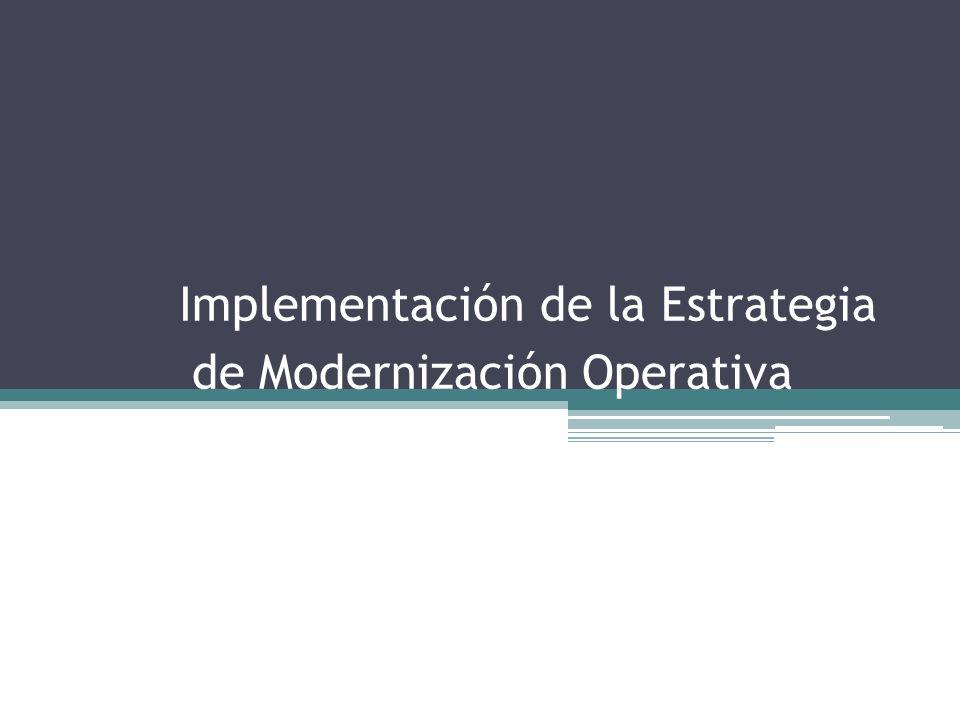 Implementación de la Estrategia de Modernización Operativa