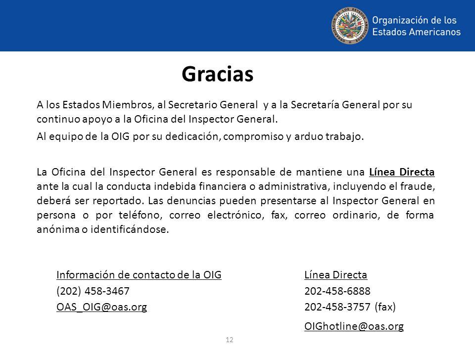 12 Gracias A los Estados Miembros, al Secretario General y a la Secretaría General por su continuo apoyo a la Oficina del Inspector General. Al equipo