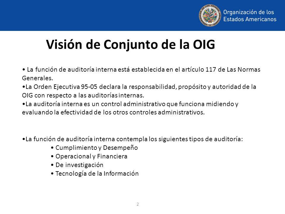 2 Visión de Conjunto de la OIG La función de auditoría interna está establecida en el artículo 117 de Las Normas Generales. La Orden Ejecutiva 95-05 d