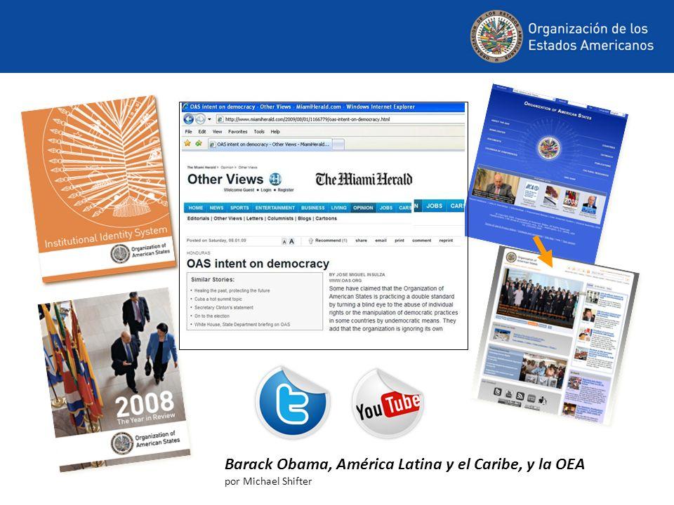 Barack Obama, América Latina y el Caribe, y la OEA por Michael Shifter