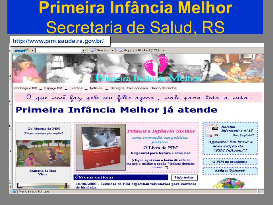 12 Primeira Infância Melhor Secretaria de Salud, RS http://www.pim.saude.rs.gov.br/