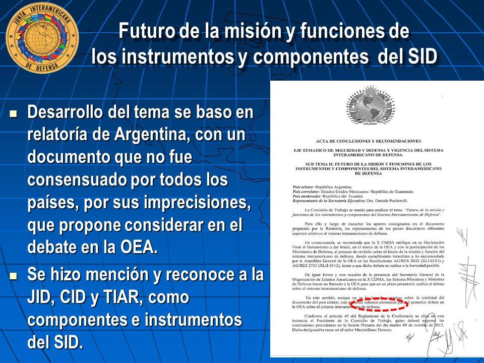 Desarrollo del tema se baso en relatoría de Argentina, con un documento que no fue consensuado por todos los países, por sus imprecisiones, que propon