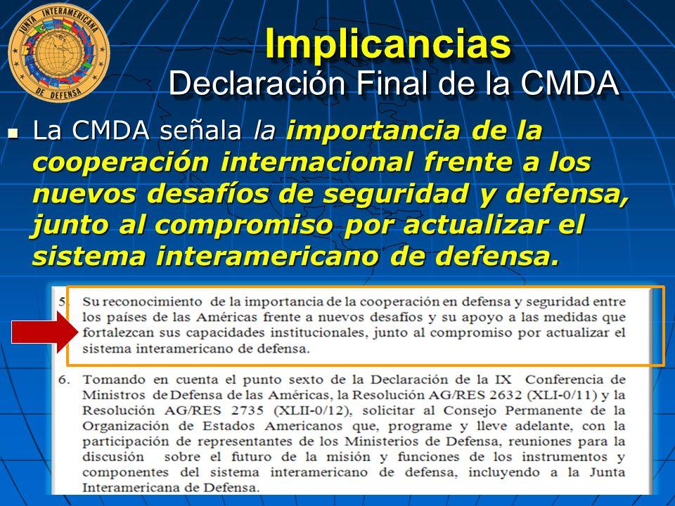 La CMDA señala la importancia de la cooperación internacional frente a los nuevos desafíos de seguridad y defensa, junto al compromiso por actualizar