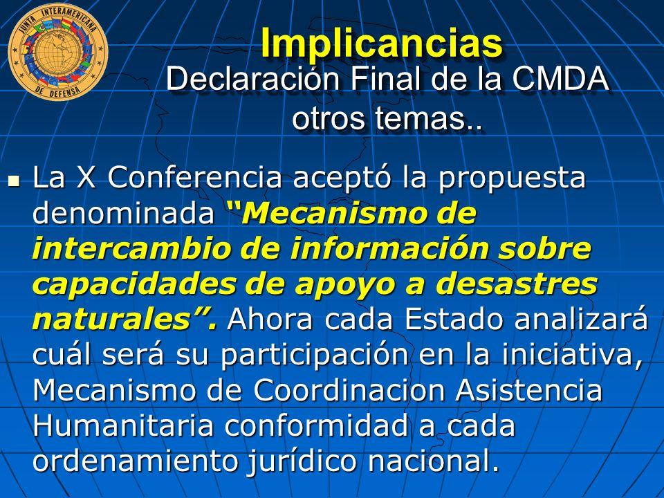 La X Conferencia aceptó la propuesta denominada Mecanismo de intercambio de información sobre capacidades de apoyo a desastres naturales. Ahora cada E
