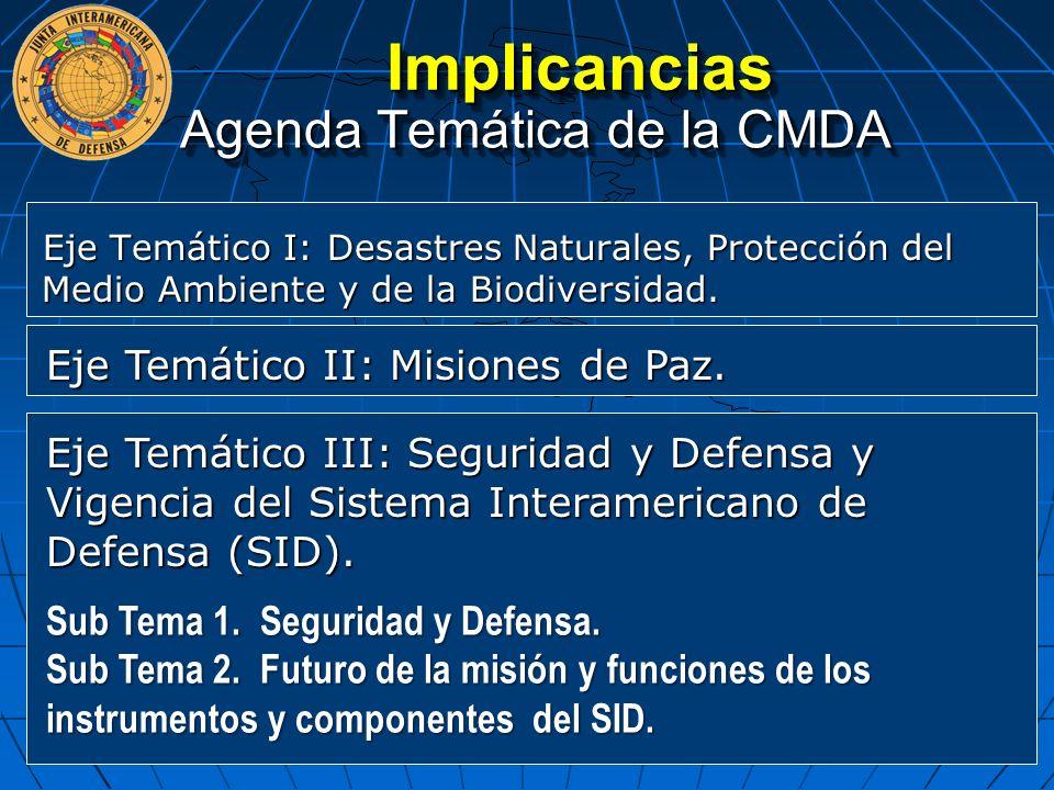 Eje Temático I: Desastres Naturales, Protección del Medio Ambiente y de la Biodiversidad. Agenda Temática de la CMDA Eje Temático II: Misiones de Paz.