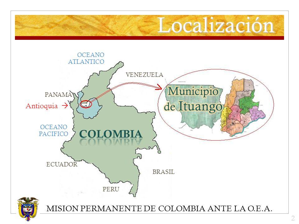 MISION PERMANENTE DE COLOMBIA ANTE LA O.E.A. Localización Antioquia OCEANO PACIFICO OCEANO ATLANTICO PANAMA PERU ECUADOR VENEZUELA BRASIL 2