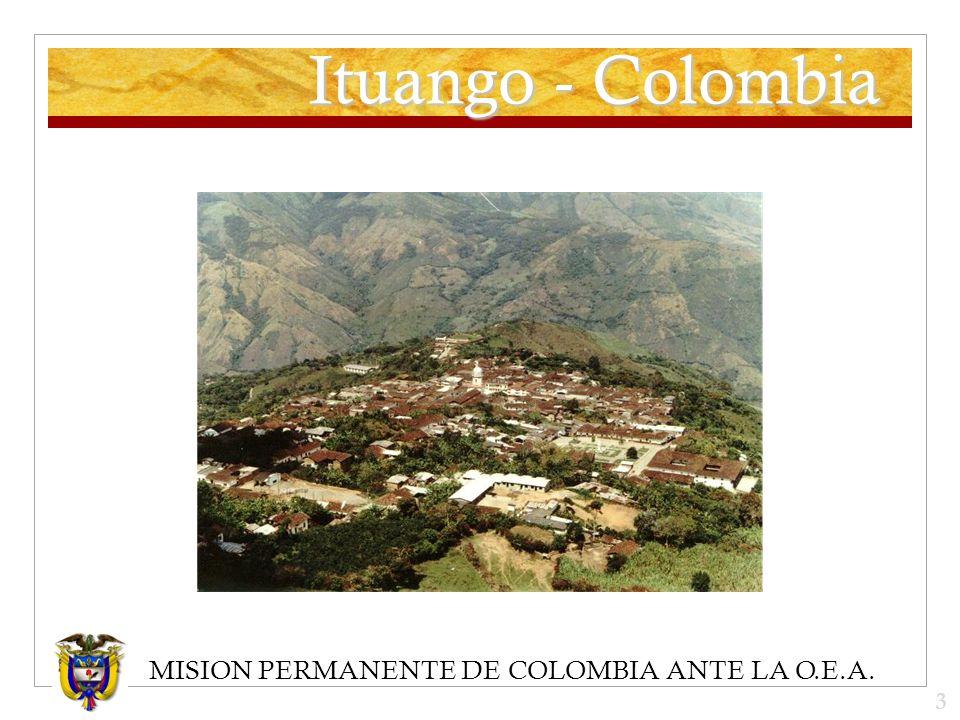MISION PERMANENTE DE COLOMBIA ANTE LA O.E.A. Ituango - Colombia 3