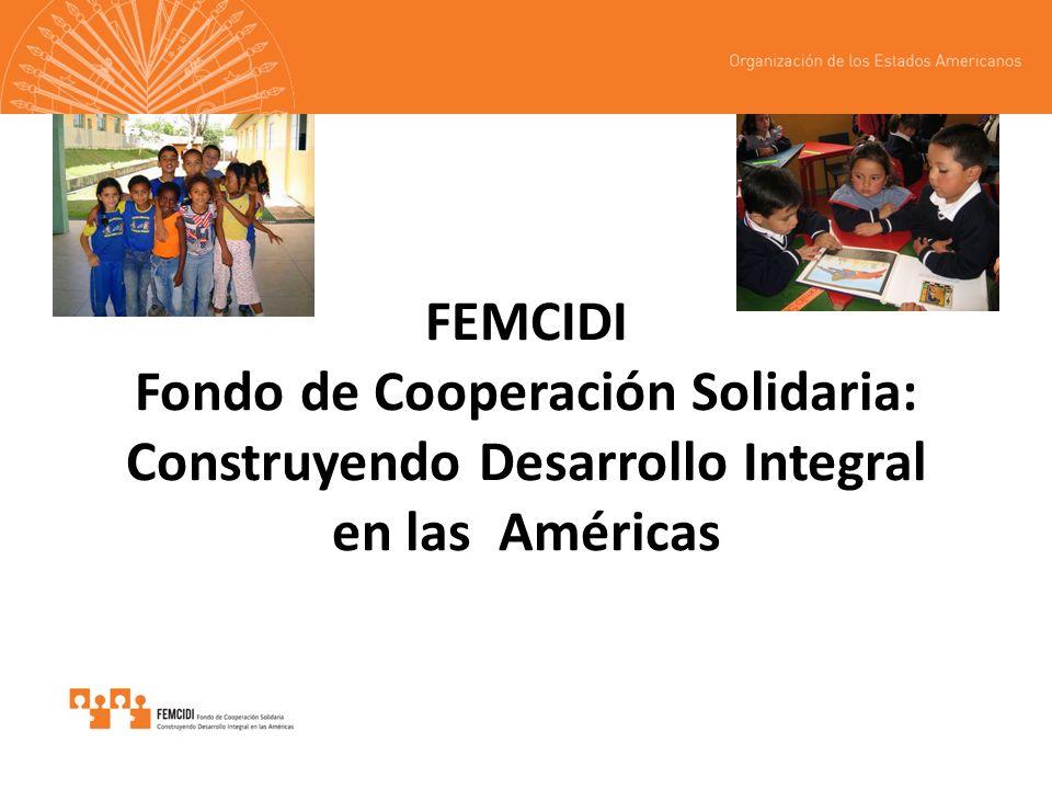 FEMCIDI Fondo de Cooperación Solidaria: Construyendo Desarrollo Integral en las Américas