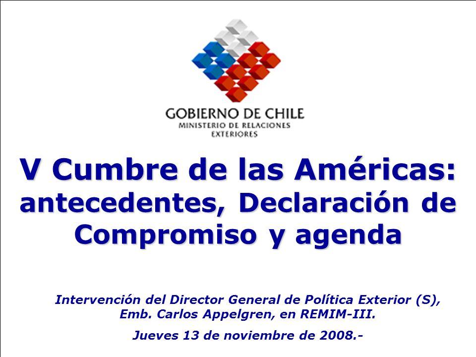 12 Trinidad y Tobago programó 4 reuniones del GRIC (Grupo de Revisión de la Implementación del Proceso de Cumbres de las Américas) para 2008, con el propósito de consensuar el Documento de Compromiso de la V Cumbre.