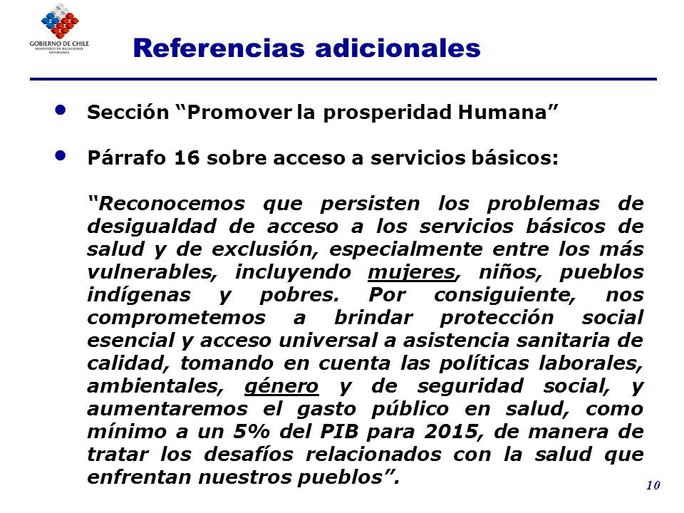 10 Sección Promover la prosperidad Humana Párrafo 16 sobre acceso a servicios básicos: Reconocemos que persisten los problemas de desigualdad de acces