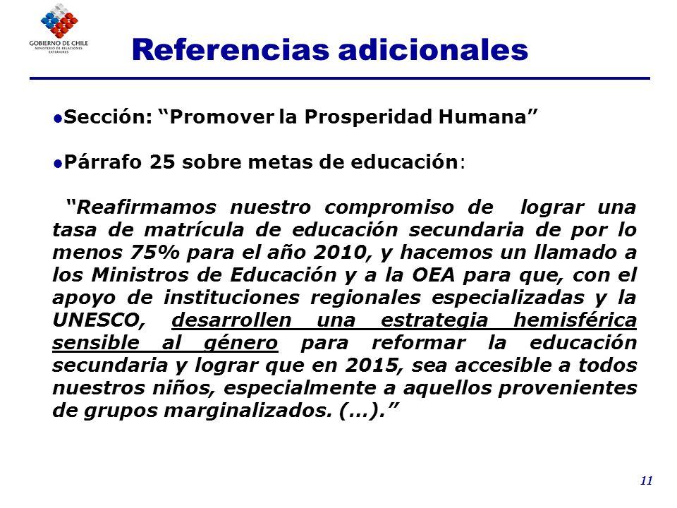 11 Sección: Promover la Prosperidad Humana Párrafo 25 sobre metas de educación: Reafirmamos nuestro compromiso de lograr una tasa de matrícula de educ