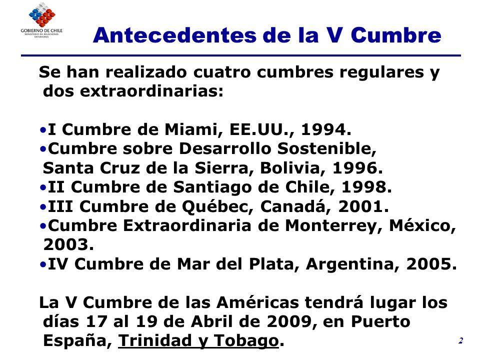 2 Se han realizado cuatro cumbres regulares y dos extraordinarias: I Cumbre de Miami, EE.UU., 1994. Cumbre sobre Desarrollo Sostenible, Santa Cruz de
