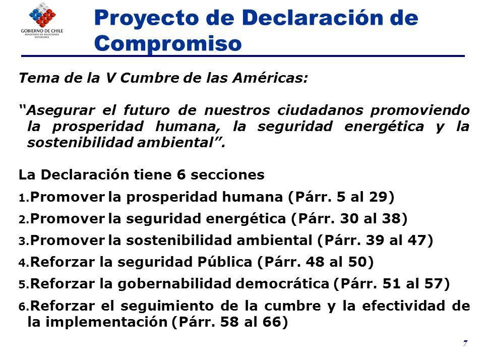 7 Tema de la V Cumbre de las Américas: Asegurar el futuro de nuestros ciudadanos promoviendo la prosperidad humana, la seguridad energética y la soste