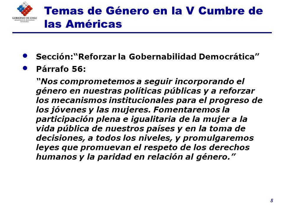 8 Sección:Reforzar la Gobernabilidad Democrática Párrafo 56: Nos comprometemos a seguir incorporando el género en nuestras políticas públicas y a refo