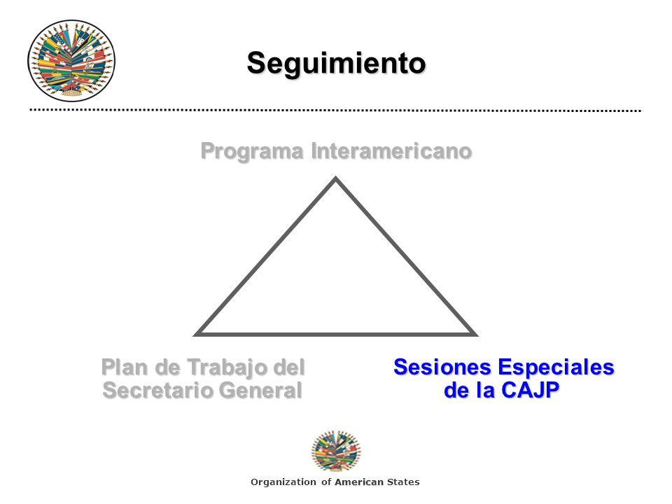 Seguimiento Programa Interamericano Plan de Trabajo delSesiones Especiales Plan de Trabajo delSesiones Especiales Secretario Generalde la CAJP Secreta