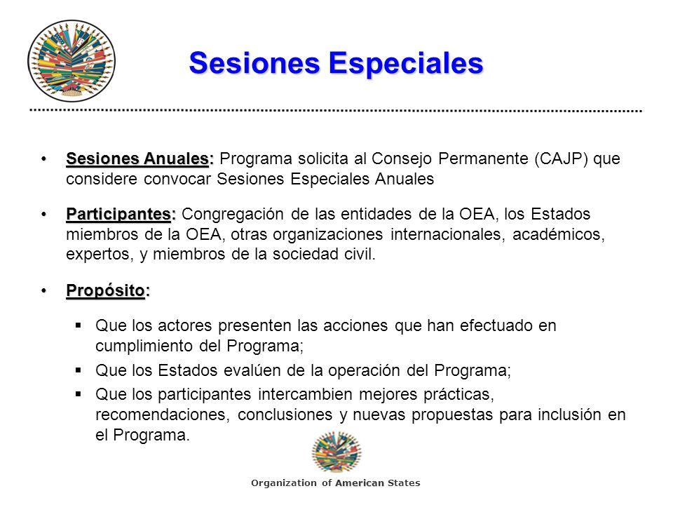 Sesiones Especiales Sesiones Anuales:Sesiones Anuales: Programa solicita al Consejo Permanente (CAJP) que considere convocar Sesiones Especiales Anual
