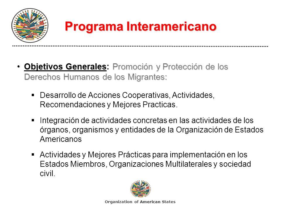 Programa Interamericano Objetivos GeneralesPromoción y Protección de los Derechos Humanos de los Migrantes:Objetivos Generales: Promoción y Protección