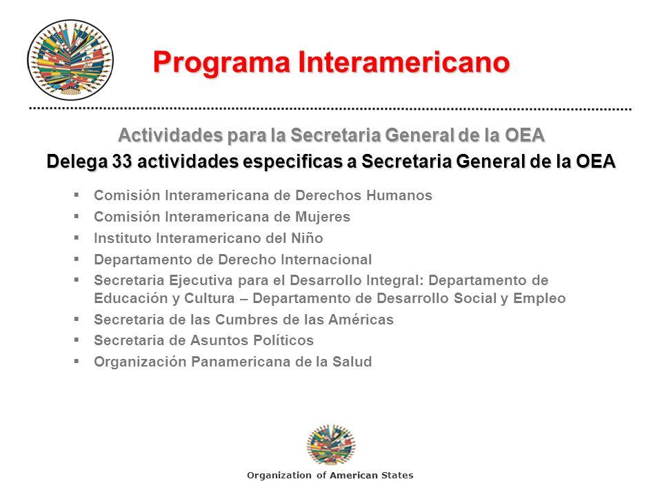 Programa Interamericano Actividades para la Secretaria General de la OEA Delega 33 actividades especificas a Secretaria General de la OEA Comisión Int