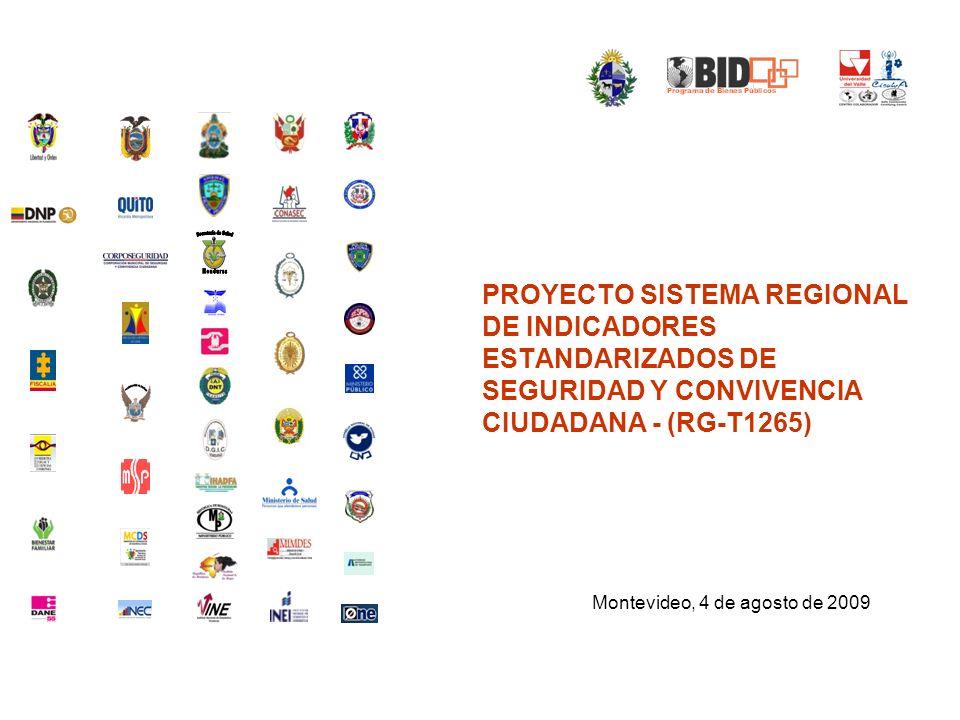 PROYECTO SISTEMA REGIONAL DE INDICADORES ESTANDARIZADOS DE SEGURIDAD Y CONVIVENCIA CIUDADANA - (RG-T1265) Montevideo, 4 de agosto de 2009