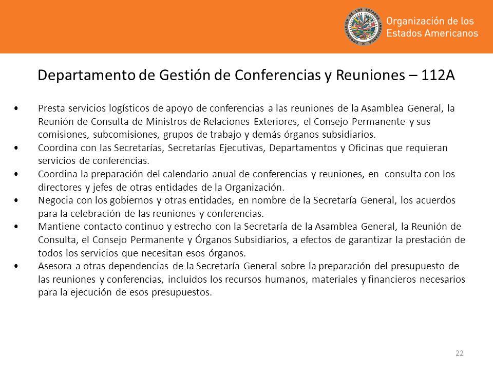 22 Departamento de Gestión de Conferencias y Reuniones – 112A Presta servicios logísticos de apoyo de conferencias a las reuniones de la Asamblea Gene