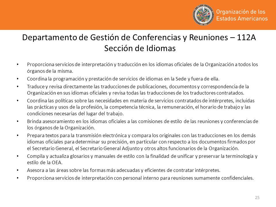25 Departamento de Gestión de Conferencias y Reuniones – 112A Sección de Idiomas Proporciona servicios de interpretación y traducción en los idiomas o