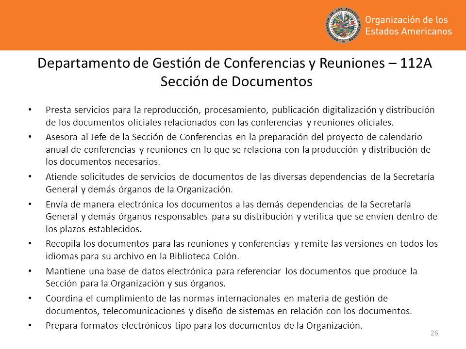 26 Departamento de Gestión de Conferencias y Reuniones – 112A Sección de Documentos Presta servicios para la reproducción, procesamiento, publicación