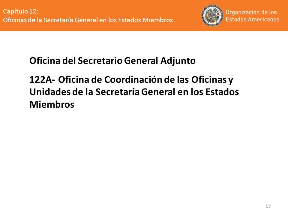 57 Oficina del Secretario General Adjunto 122A-Oficina de Coordinación de las Oficinas y Unidades de la Secretaría General en los Estados Miembros Cap