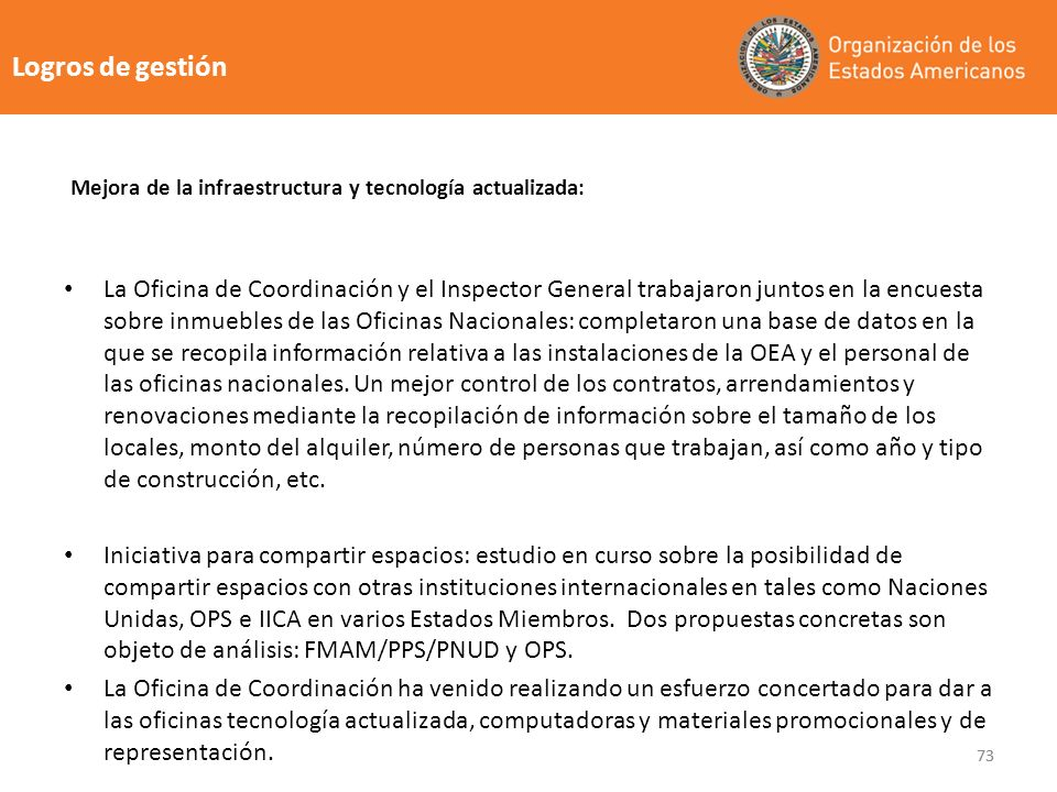 73 Logros de gestión La Oficina de Coordinación y el Inspector General trabajaron juntos en la encuesta sobre inmuebles de las Oficinas Nacionales: co