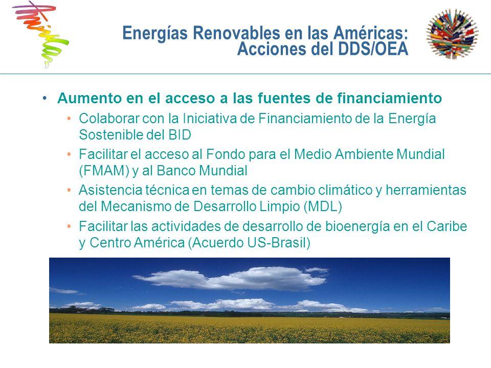 Aumento en el acceso a las fuentes de financiamiento Colaborar con la Iniciativa de Financiamiento de la Energía Sostenible del BID Facilitar el acces