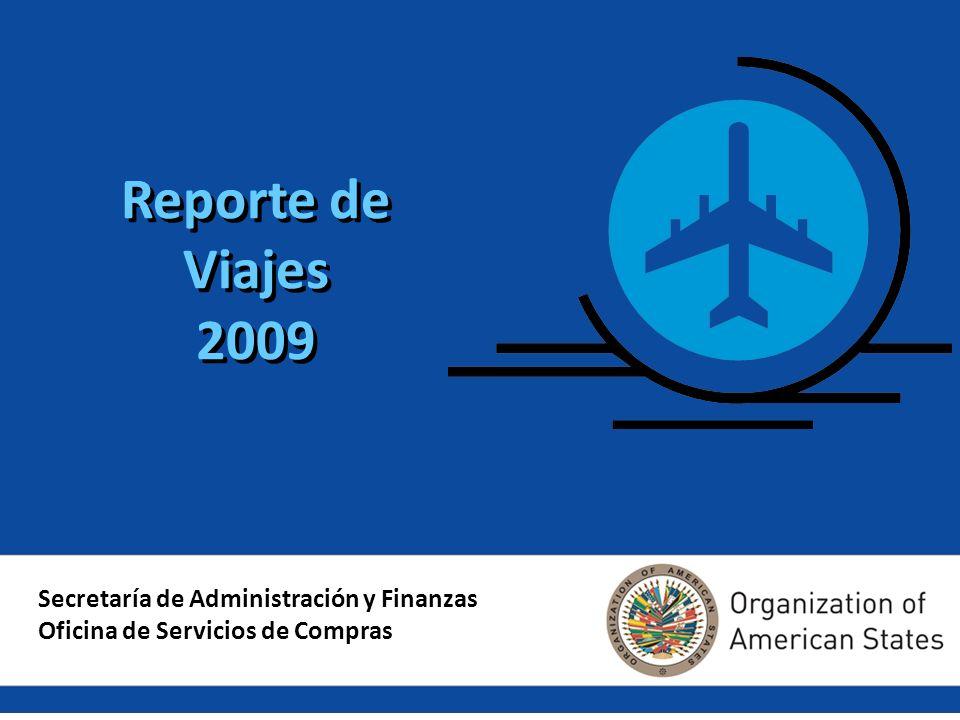 1 Reporte de Viajes 2009 Secretaría de Administración y Finanzas Oficina de Servicios de Compras