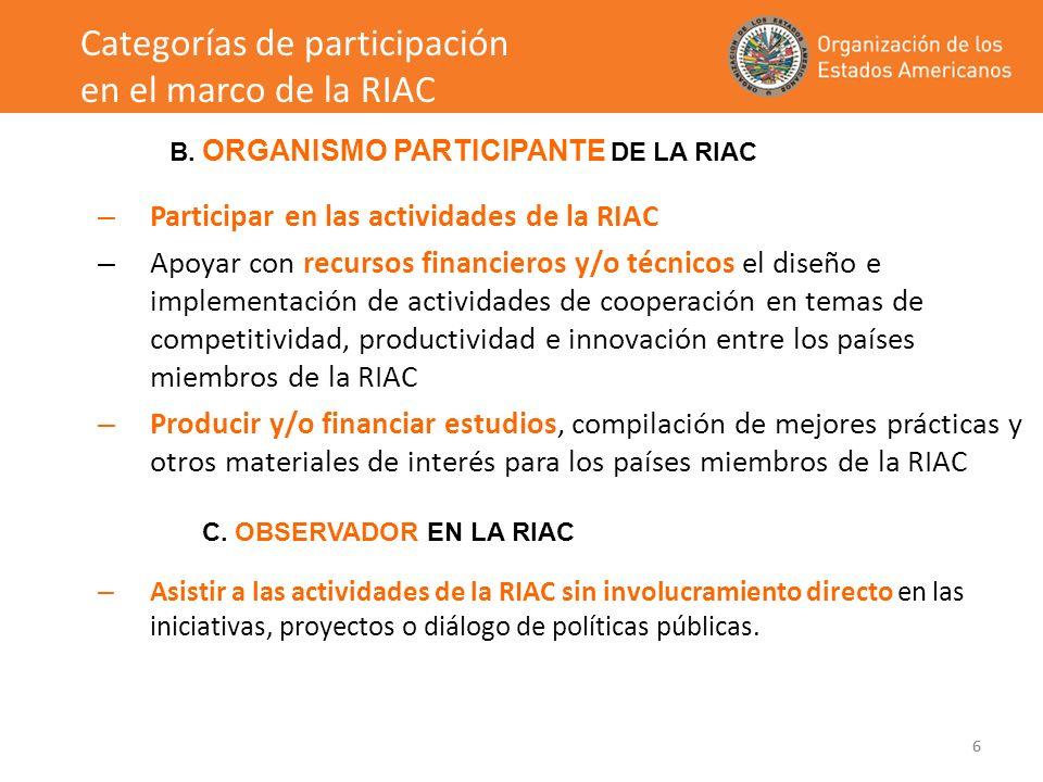 6 – Participar en las actividades de la RIAC – Apoyar con recursos financieros y/o técnicos el diseño e implementación de actividades de cooperación e