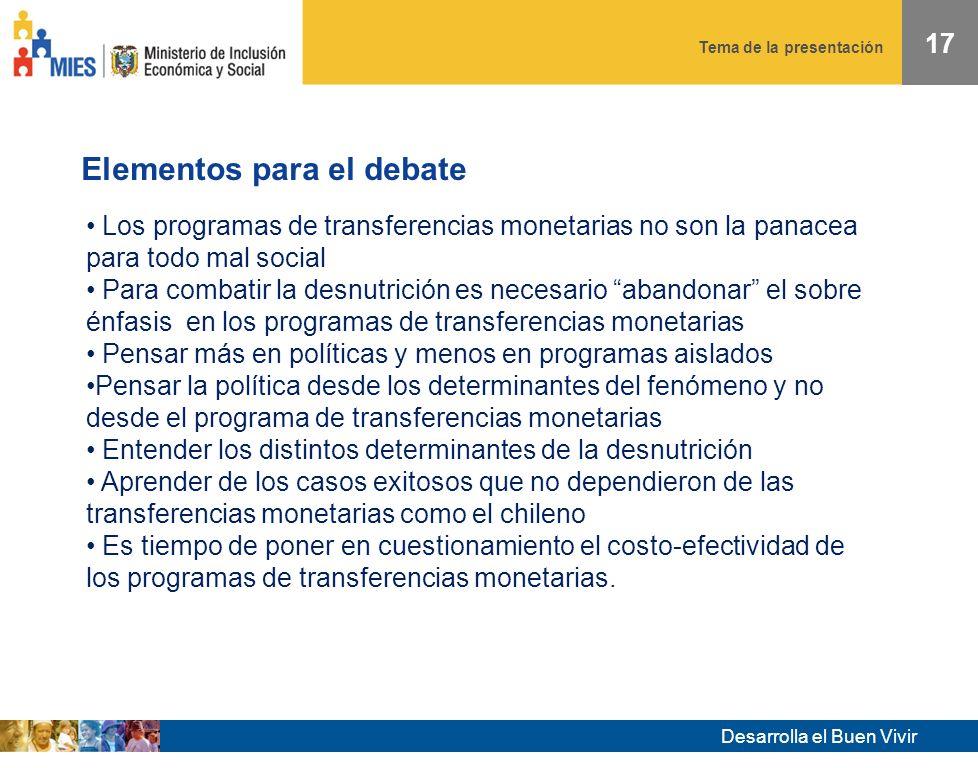 Tema de la presentación Desarrolla el Buen Vivir 16 Elementos para el debate Pensión universal versus focalización Retribución del trabajo no remunerado de las mujeres versus focalización Pobreza futura versus pobreza actual: dónde poner el énfasis.