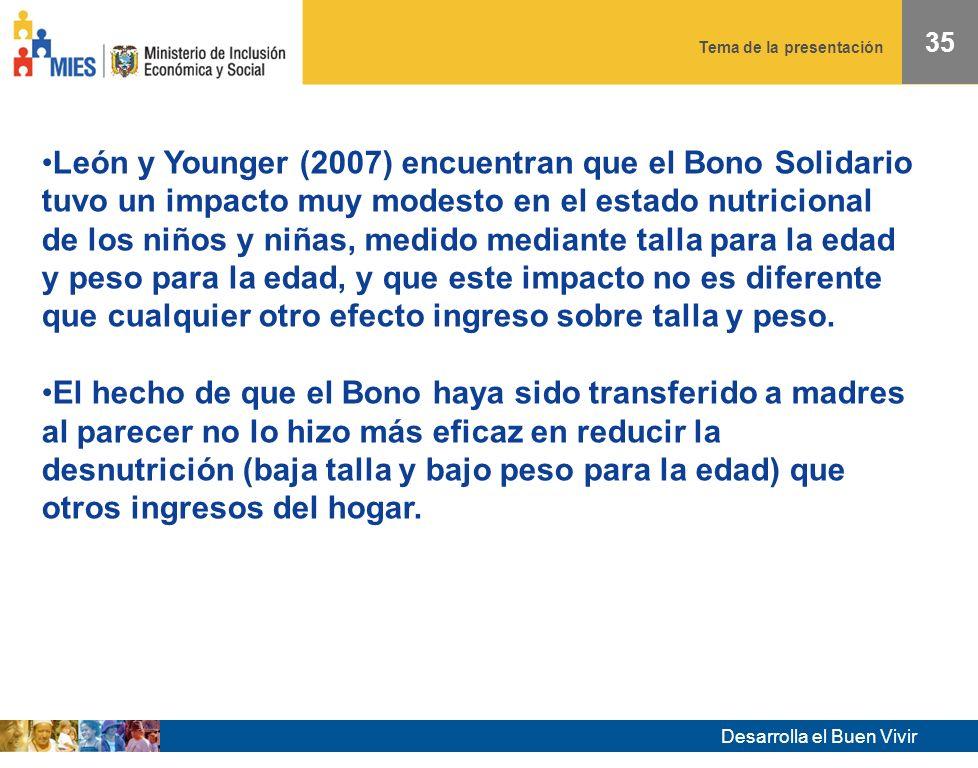 Desarrolla el Buen Vivir Tema de la presentación 34 No hay efectos en desnutrición crónica y en vocabulario.